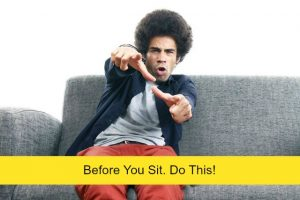 Before You Sit. Do This!